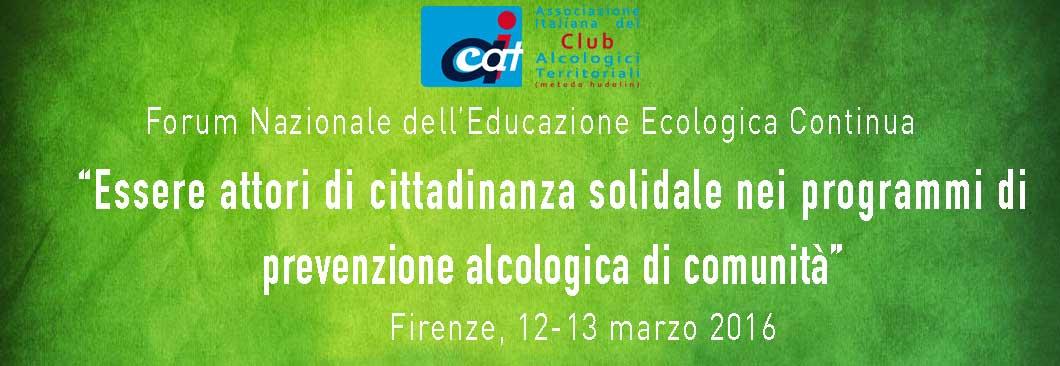 """Forum E.E.C. - """"Essere attori di cittadinanza solidale nei programmi di prevenzione alcologica di comunità"""""""